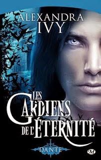 Les Gardiens de l'Eternité T1 : Dante – Alexandra Ivy