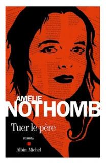 Tuer le père – Amélie Nothomb