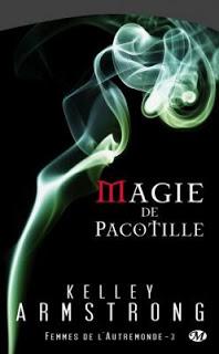 Femmes de l'Autremonde T3 : Magie de Pacotille – Kelley Armstrong