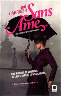 Le protectorat de l'ombrelle T1 : Sans âme – Gail Carriger