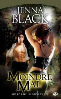 Morgane Kingsley T2 : Moindre Mal – Jenna Black
