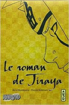 Kishimoto, Masashi - Le roman de Jiraya