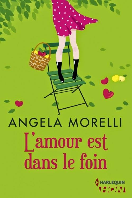 L'amour est dans le foin - Angéla Morelli