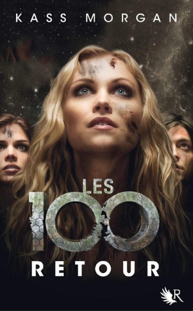 Les 100 T3 : Retour - Kass Morgan