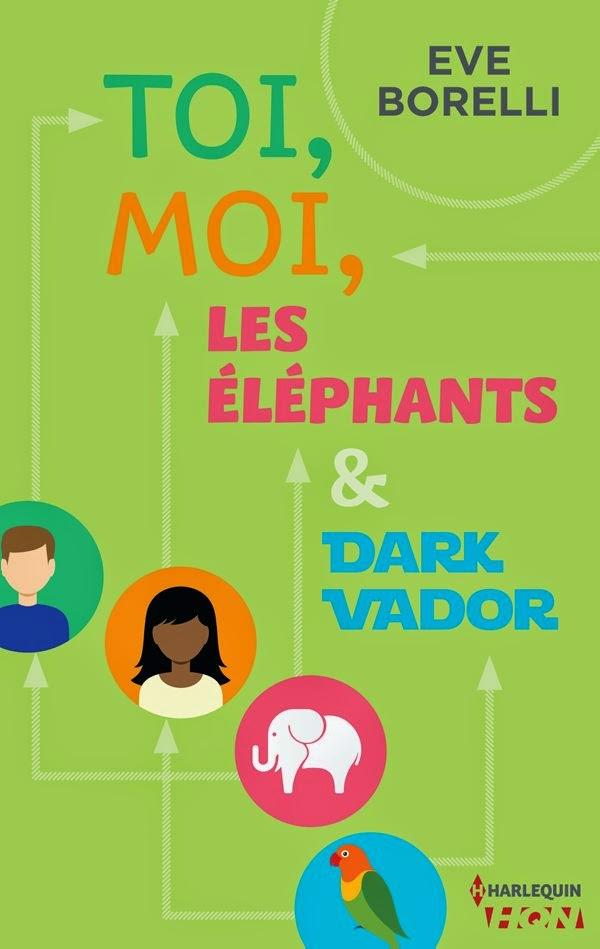 Eve Borelli - Toi, Moi, Les éléphants & Dark Vador