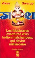 Vikas Swarup - Les fabuleuses aventures d'un indien malchanceux qui devint milliardaire