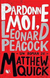 Pardonne moi, Leonard Peacock - Matthew Quick