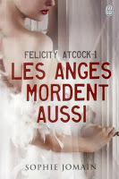 Sophie Jomain - Felicity Atcock T1 : Les anges mordent aussi