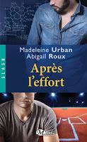 Madeleine Urban et Abigail Roux - Après l'effort
