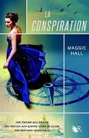 Maggie Hall - La Conspiration