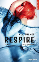 K.A. Tucker - Ten Tiny Breaths, tome 1 : Respire