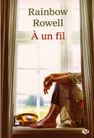 http://overbooks.fr/2015/03/a-un-fil-rainbow-rowe/