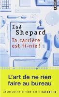 Zoé Shepard - Ta carrière est fi-nie!