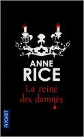 La reine des damnés / La reine des damnés d'Anne Rice