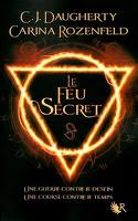 CJ Daugherty et Carina Rozenfeld - Le Feu Secret