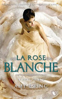 Amy Ewing - Le Joyau T2 : La Rose Blanche