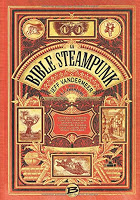 La Bible Steampunk de Jeff VanderMeer