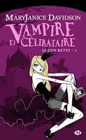 Vampire et Celibataire, Queen Betsy, Maryjanice Davidson