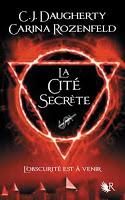 CJ Daugherty - Le feu secret T2 : La Cité secrète
