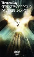 Thomas Day - Sept secondes pour devenir un aigle