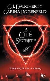 Le Feu secret T2 : La Cité secrète - Carina Rozenfeld, C.J. Daugherty