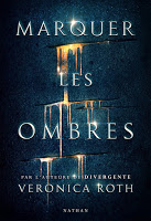 Veronica Roth - Marquer les Ombres
