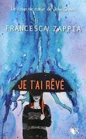 Francesca Zappia - Je t'ai rêvé