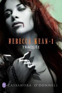 REBECCA KEAN T1 : TRAQUÉE - CASSANDRA O'DONNELL