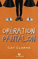 Cat Clarke - Opération Pantalon