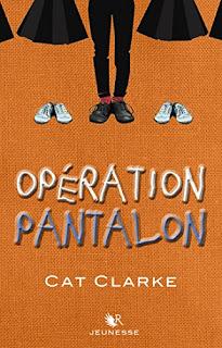 Opération pantalon – Cat Clarke