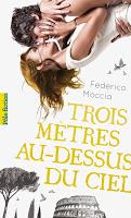 Federico Moccia - Trois mètres au-dessus du ciel