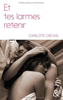Et tes larmes retenir, Charlotte Orcival, Overbooks