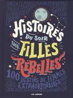 Elena Favilli - Histoire du soir pour filles rebelles