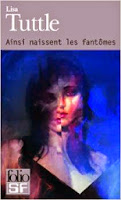 Lisa Tuttle - Ainsi naissent les fantômes