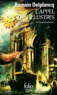L'Appel des Illustres T1 : Le Sang des Princes - Romain Delplancq