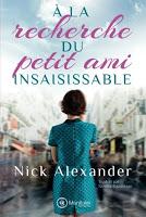 Nick Alexander - A la recherche du petit ami insaisissable