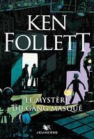 Ken Follett - Le mystère du gang masqué