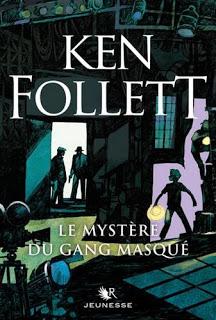 Le mystère du gang masqué - Ken Follett