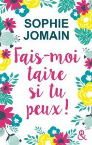 Sophie Jomain - Fais-moi taire si tu peux!