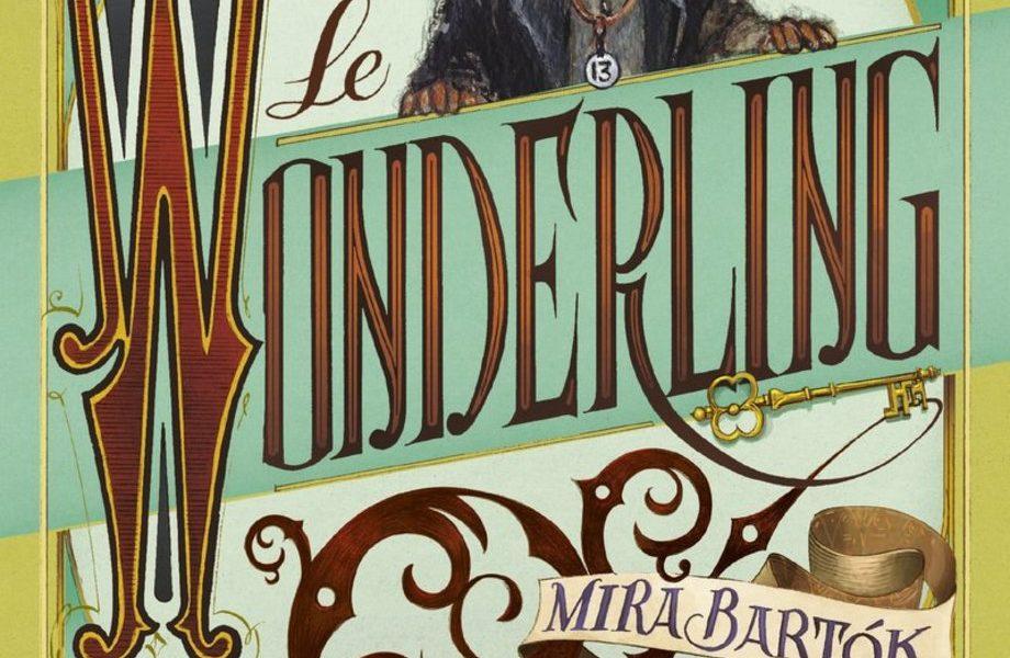 Le Wonderling – Mira Bartok