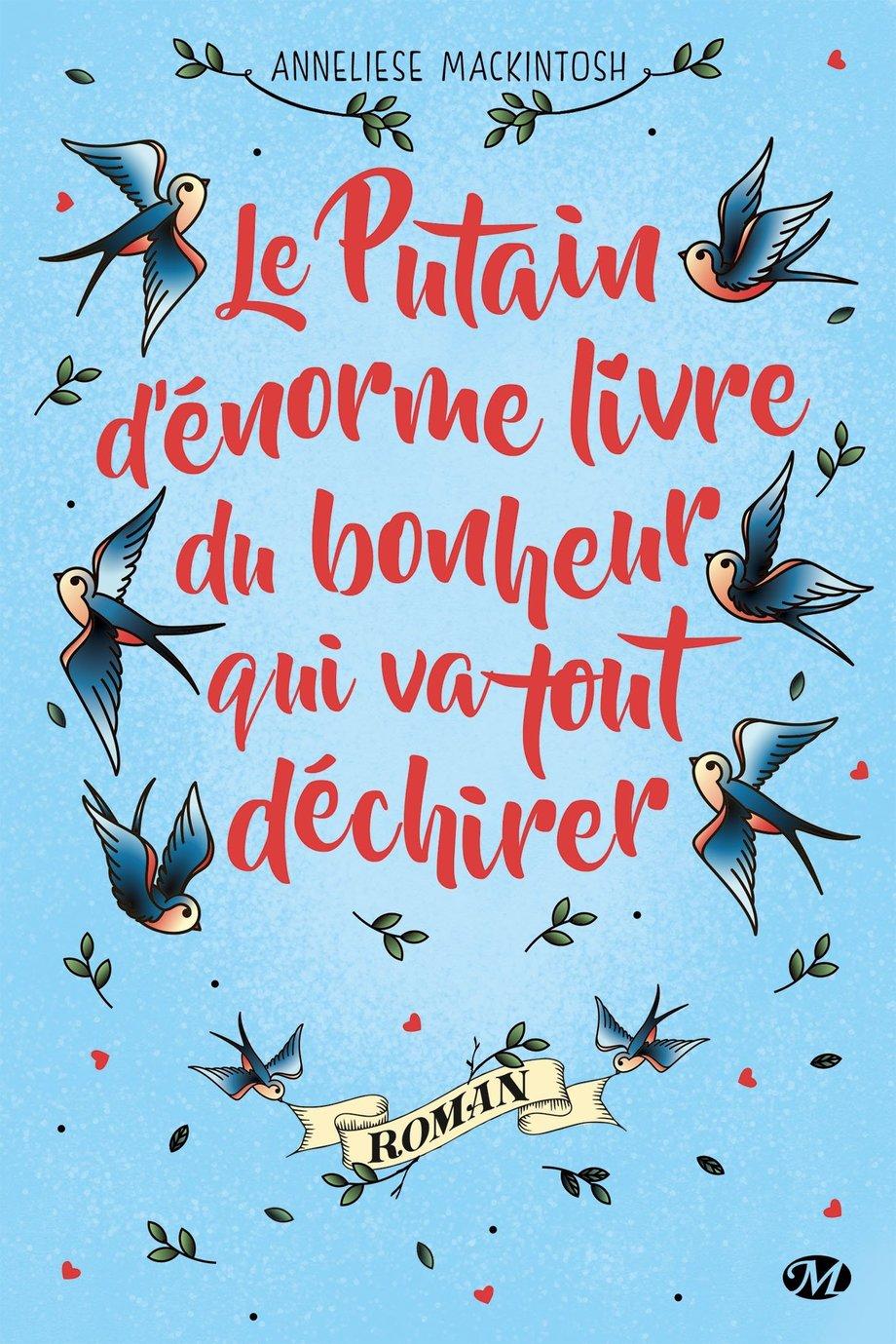 Le putain d'énorme livre du bonheur qui va tout déchirer, Anneliese Mackintosh
