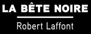 La bête noire, Robert Laffont, Overbooks