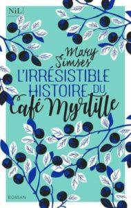 L'irresistible histoire du café myrtille, Mary Simses, overbooks