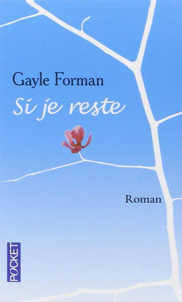 Si je reste, Gayle Forman