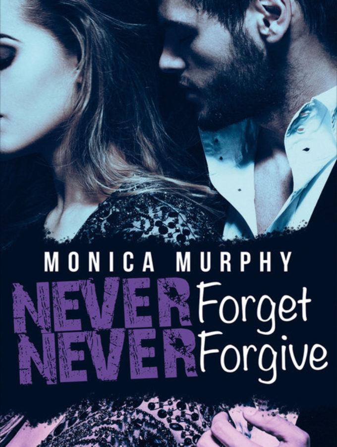 Never Forget / Never Forgive – Monica Murphy