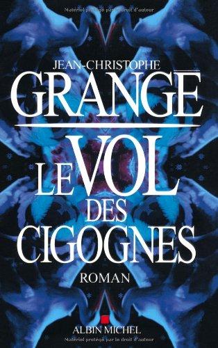 Le vol des cigognes - Jean Christophe Grangé