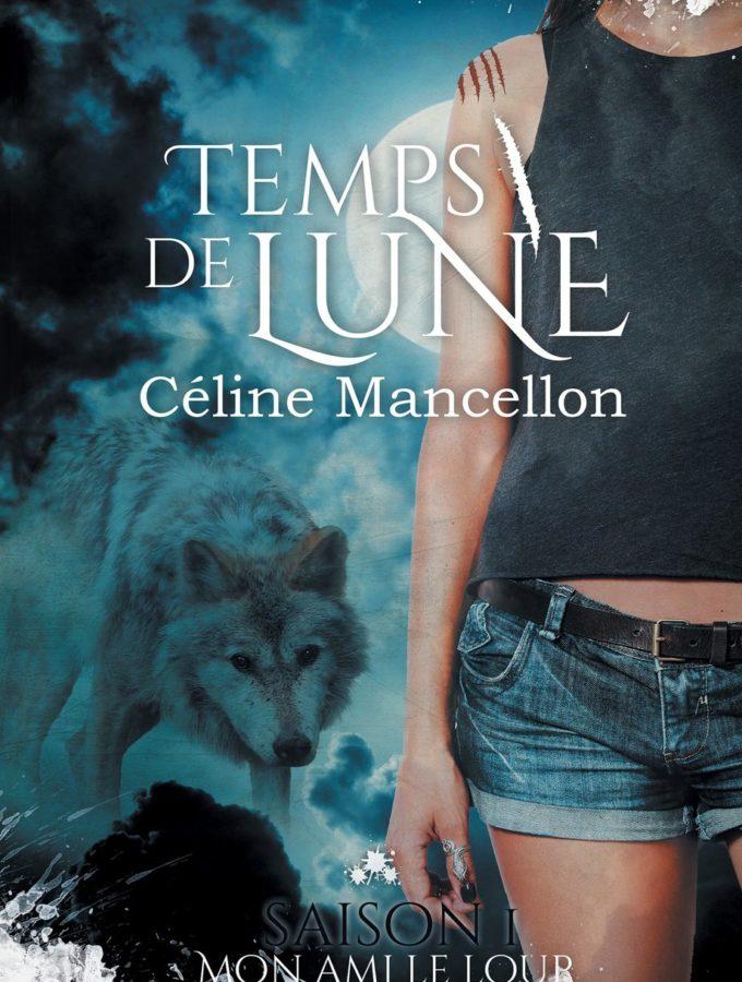 Temps de Lune T1 - Céline Mancellon