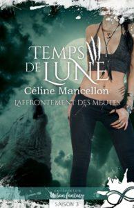 Temps de Lune T3 - Céline Mancellon