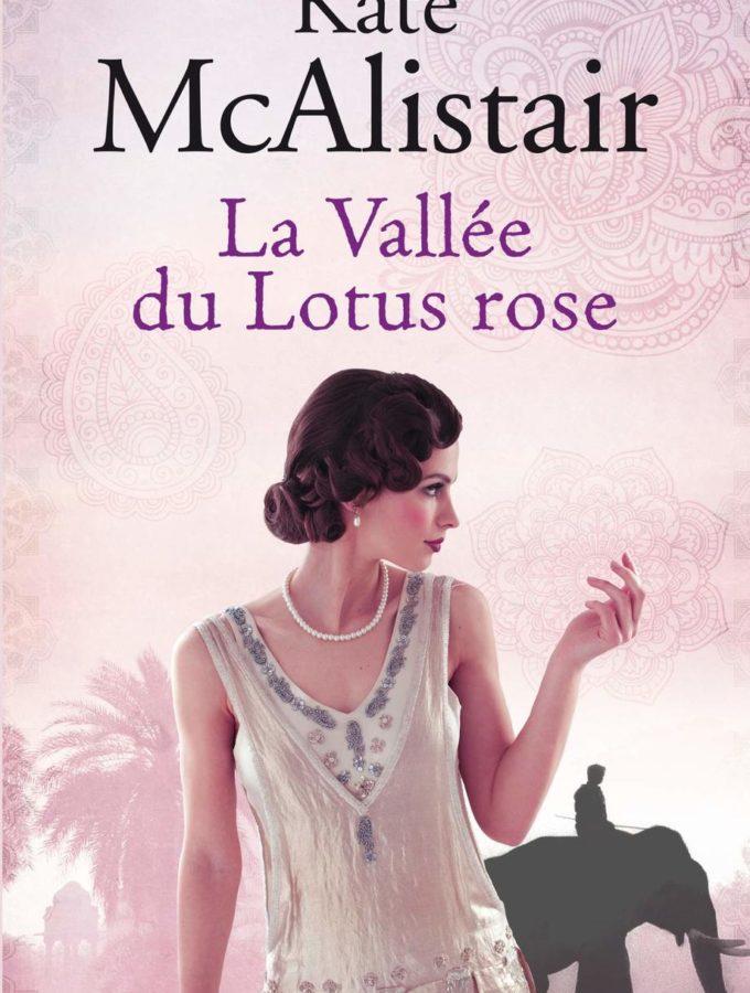 La vallée du lotus rose - Kate McAlistair