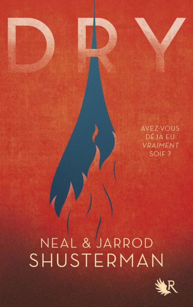 Dry, Neal et Jarrod Shusterman, Robert Laffont